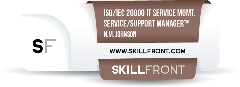 SkillFront ISO/IEC 20000 IT Service Management Service/Support Desk Manager™ Certification Shareable and Verifiable Digital Badge