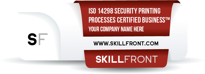 SkillFront ISO 14298:2013 Graphic Technology - Management Of Security Printing Processes Certified Business™ Certification Shareable and Verifiable Digital Badge
