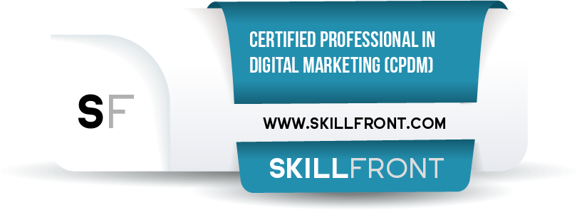 SkillFront Certified Professional In Digital Marketing™ (CPDM™) Certification Shareable and Verifiable Digital Badge