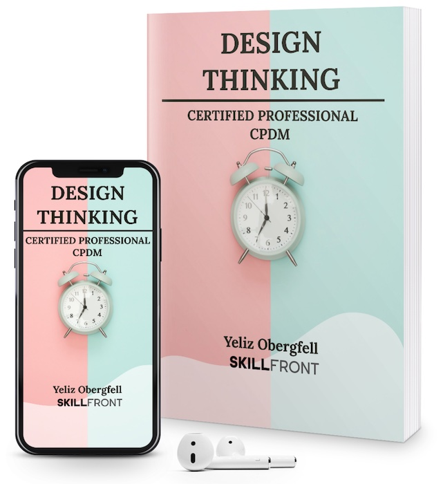 SkillFront Certified Professional In Design Thinking™ (CPDT™) Certification E-Book and Audiobook