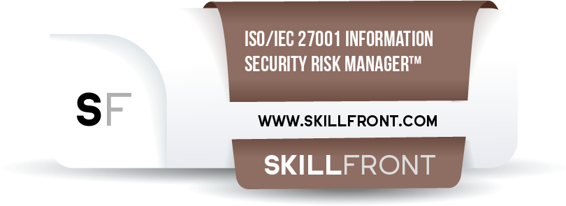 SkillFront ISO/IEC 27001 Information Security Risk Manager™ Certification Shareable and Verifiable Digital Badge