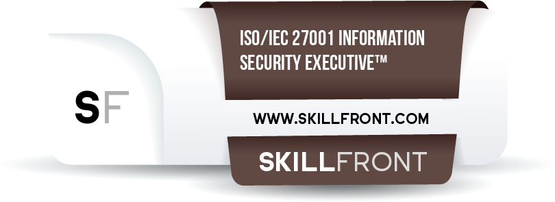 SkillFront ISO/IEC 27001 Information Security Executive™ Certification Shareable and Verifiable Digital Badge