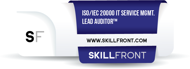 SkillFront ISO/IEC 20000 IT Service Management Lead Auditor™ Certification Shareable and Verifiable Digital Badge