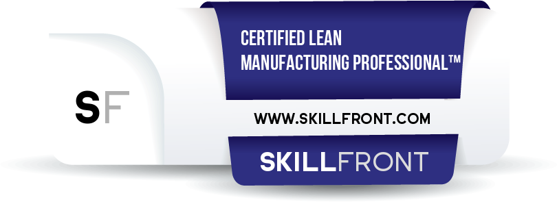 SkillFront Certified Lean Manufacturing Professional™ (CLP-Manufacturing™) Certification Shareable and Verifiable Digital Badge