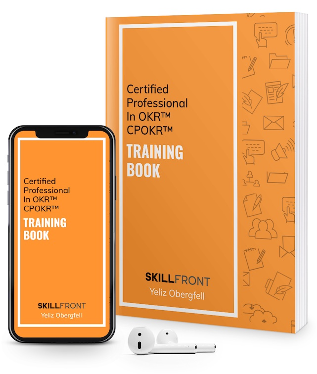 SkillFront Certified Professional In OKR™ (Objectives & Key Results) (CPOKR™) Certification E-Book and Audiobook