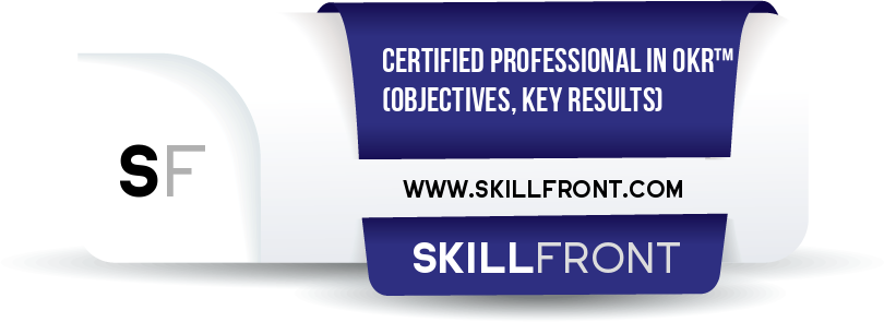 SkillFront Certified Professional In OKR™ (Objectives & Key Results) (CPOKR™) Certification Shareable and Verifiable Digital Badge