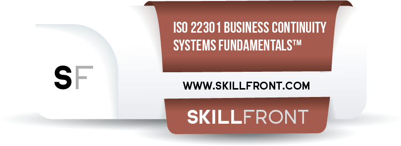 SkillFront ISO 22301 Business Continuity Management Systems Fundamentals™ Certification Shareable and Verifiable Digital Badge